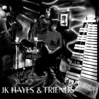 JK Hayes and Friends